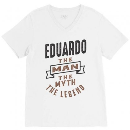 Is Your Name  Eduardo ? This Shirt Is For You! V-neck Tee Designed By Chris Ceconello
