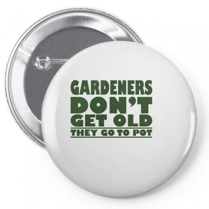 Gardeners Don't Get Old, Ideal Gift Or Christmas Present. Pin-back Button Designed By Enjang