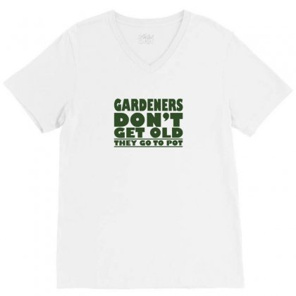 Gardeners Don't Get Old, Ideal Gift Or Christmas Present. V-neck Tee Designed By Enjang