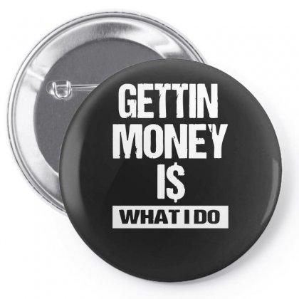 Gettin Money Pin-back Button Designed By Enjang