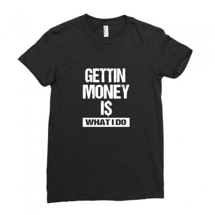 Gettin Money Ladies Fitted T-shirt Designed By Enjang