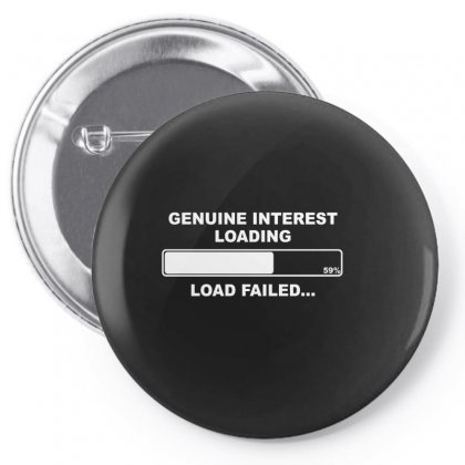 Genuine Interest Loading Failed Humorous Parody Insult Rude Himym Fuun Pin-back Button Designed By Enjang