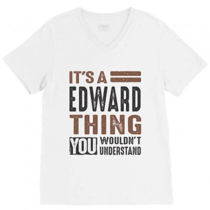 Is Your Name  Edward ? This Shirt Is For You! V-neck Tee Designed By Chris Ceconello