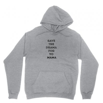 Save The Drama For Your Mama Unisex Hoodie Designed By Tasha