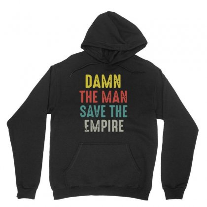 The Man Save The Empire Unisex Hoodie Designed By Pinkanzee