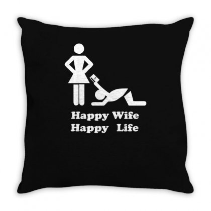 Happy Wife Happy Life Funny Throw Pillow Designed By Ismi