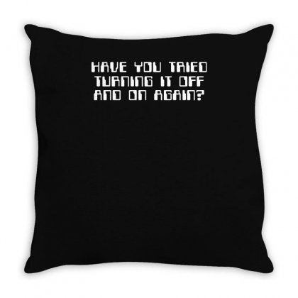 Have You Tried Turning It Off And On Again  Computer It  Crowd Throw Pillow Designed By Enjang