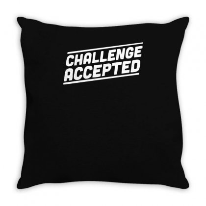 Challenge Accepted Throw Pillow Designed By Teeshop