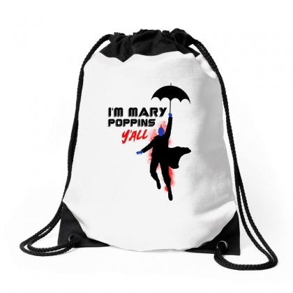 I'm Mary Poppins Y'all Drawstring Bags Designed By Pinkanzee