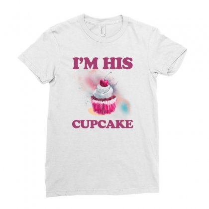I'm His Cupcake Ladies Fitted T-shirt Designed By Sengul