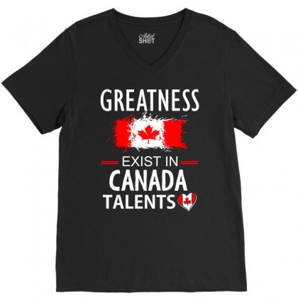 Greatness Exist In Canadian Talents V-neck Tee Designed By Cogentprint