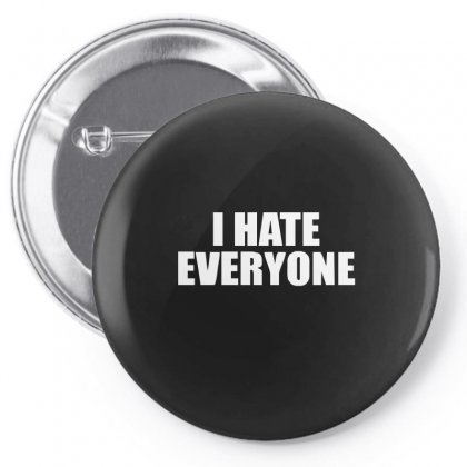 I Hate Everyone Pin-back Button Designed By Ismi