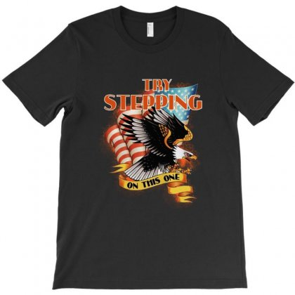 Try Stepping On This One T-shirt Designed By Blqs Apparel
