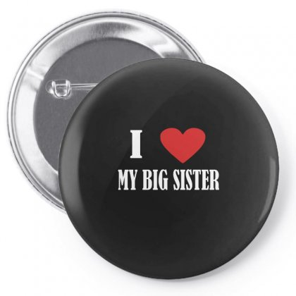 I Love My Big Sister Pin-back Button Designed By Ismi