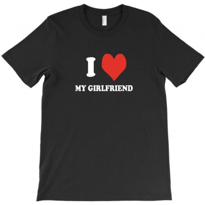 I Love My Girlfriend T-shirt Designed By Ismi