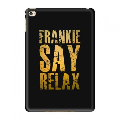 Frankie Say Relax Ipad Mini 4 Case Designed By Scarlettzoe
