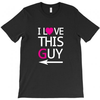 I Love This Guy Funny T-shirt Designed By Ismi