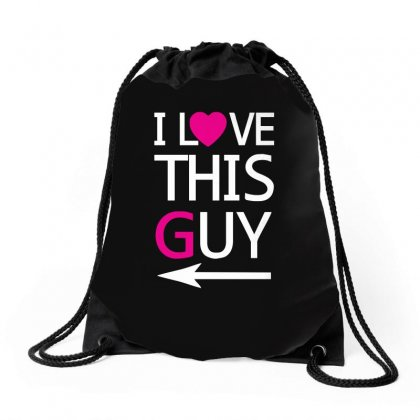 I Love This Guy Funny Drawstring Bags Designed By Ismi