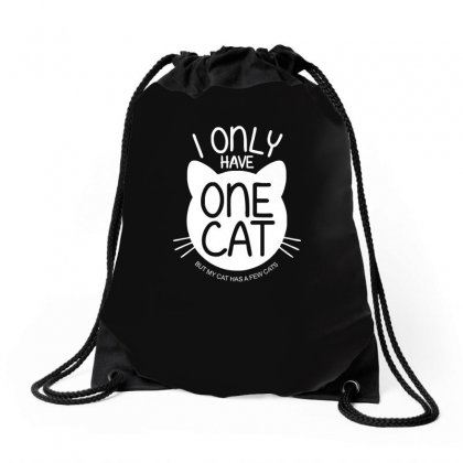 I Only Have One Cat My Cat Has A Few Cat Drawstring Bags Designed By Ismi