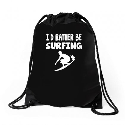 I'd Rather Be Surfing Watersport Drawstring Bags Designed By Enjang