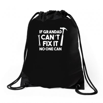 If Grandad Can't Fix It No One Can Drawstring Bags Designed By Enjang