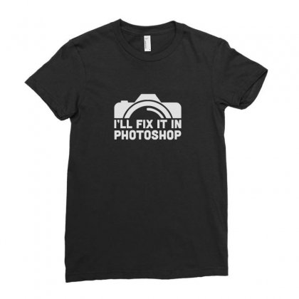 I'll Fix It In Photoshop Ladies Fitted T-shirt Designed By Enjang