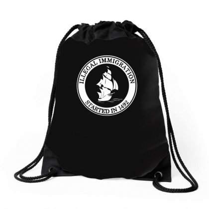 Illegal Immigration Started In 1492 Drawstring Bags Designed By Enjang