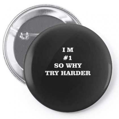 I'm # 1 So Why Try Harder Pin-back Button Designed By Enjang