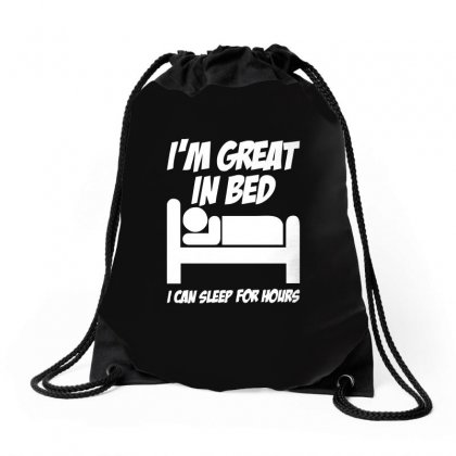 I'm Great In Bed Funny Drawstring Bags Designed By Enjang