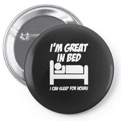 I'm Great In Bed Funny Pin-back Button Designed By Enjang