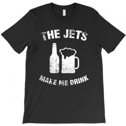 The Jets Make Me Drink T Shirt T-shirt Designed By Hung