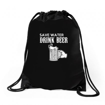 Save Water Drink Beer T Shirt Drawstring Bags Designed By Hung