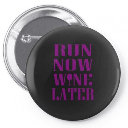 Run Now Wine Later T Shirt Pin-back Button Designed By Hung