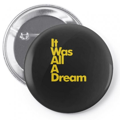 It Was All A Dream Pin-back Button Designed By Enjang