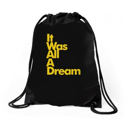 It Was All A Dream Drawstring Bags Designed By Enjang