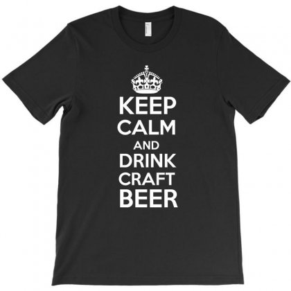 Keep Calm And Drink Craft Beer T Shirt T-shirt Designed By Hung