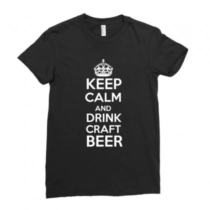 Keep Calm And Drink Craft Beer T Shirt Ladies Fitted T-shirt Designed By Hung