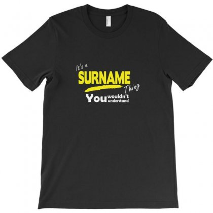 It's A Surname Thing T-shirt Designed By Enjang