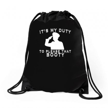 It's My Duty To Please That Booty Funny Drawstring Bags Designed By Enjang