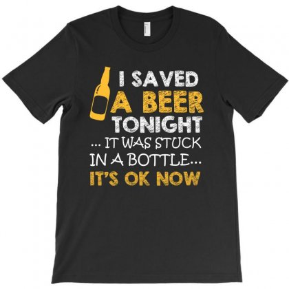 I Saved A Beer Tonight T Shirt T-shirt Designed By Hung