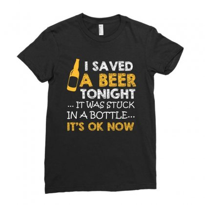 I Saved A Beer Tonight T Shirt Ladies Fitted T-shirt Designed By Hung