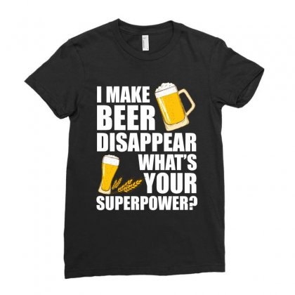I Make Beer Disappear What S Your Superpower T Shirt Ladies Fitted T-shirt Designed By Hung