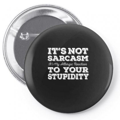 It's Not Sarcasm...to Your Stupidity Pin-back Button Designed By Enjang