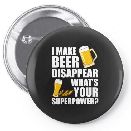 I Make Beer Disappear What S Your Superpower T Shirt Pin-back Button Designed By Hung