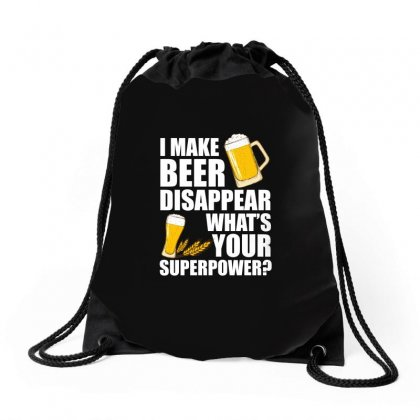 I Make Beer Disappear What S Your Superpower T Shirt Drawstring Bags Designed By Hung