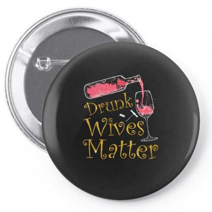 Drunk Wives Matter T Shirt Pin-back Button Designed By Hung