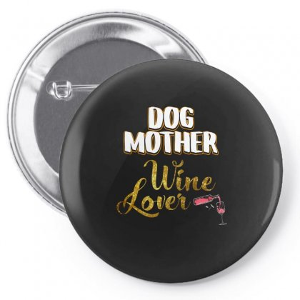 Dog Mother Wine Lover T Shirt Pin-back Button Designed By Hung