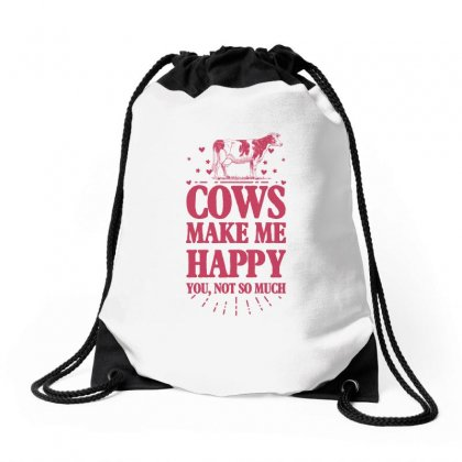 Cows Make Me Happy You Not So Much Drawstring Bags Designed By Sengul