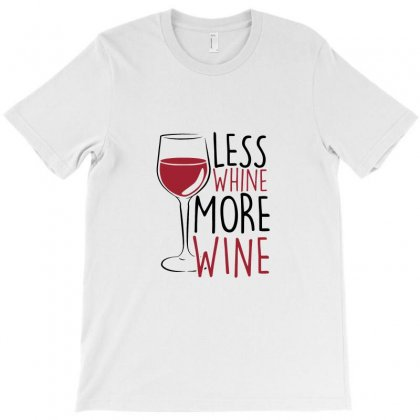 Less Whine More Wine T-shirt Designed By Funtee