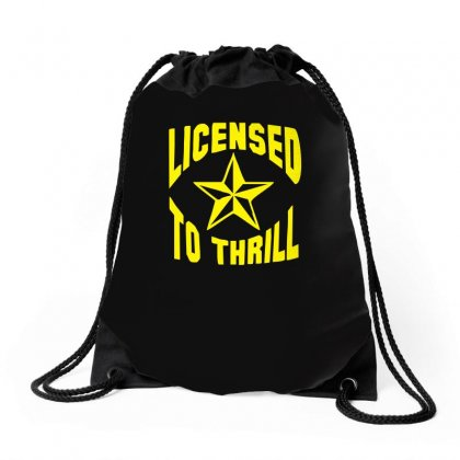 Licensed To Thrill Funny Drawstring Bags Designed By Funtee